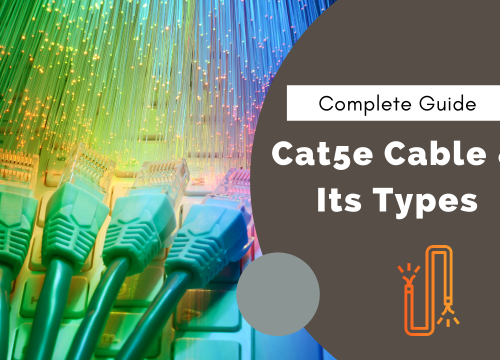 Understanding Cat5e Cable & Its Types